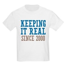 Keeping It Real Since 2000 T-Shirt