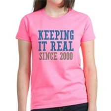 Keeping It Real Since 2000 Tee