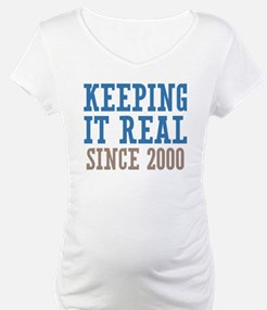 Keeping It Real Since 2000 Shirt