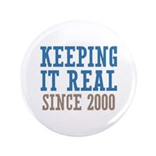 "Keeping It Real Since 2000 3.5"" Button (100 pack)"