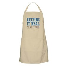 Keeping It Real Since 2000 Apron