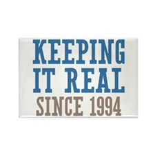 Keeping It Real Since 1994 Rectangle Magnet