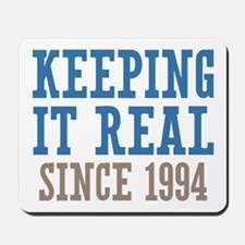 Keeping It Real Since 1994 Mousepad