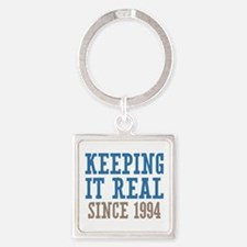 Keeping It Real Since 1994 Square Keychain