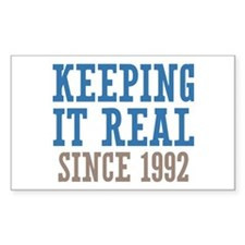 Keeping It Real Since 1992 Decal