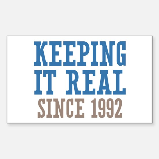 Keeping It Real Since 1992 Sticker (Rectangle)