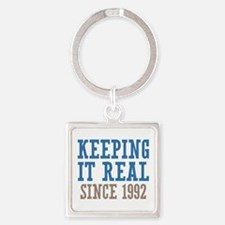 Keeping It Real Since 1992 Square Keychain