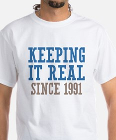Keeping It Real Since 1991 Shirt