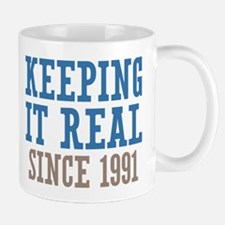 Keeping It Real Since 1991 Mug