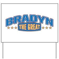The Great Bradyn Yard Sign