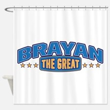 The Great Brayan Shower Curtain