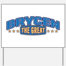 The Great Brycen Yard Sign