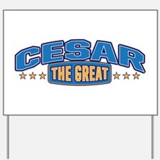 The Great Cesar Yard Sign