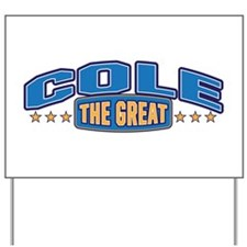 The Great Cole Yard Sign