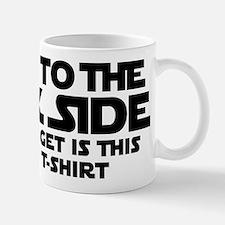 Went to dark side - Lousy T-Shirt Mug