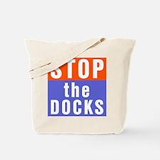 Stop The Docks Tote Bag