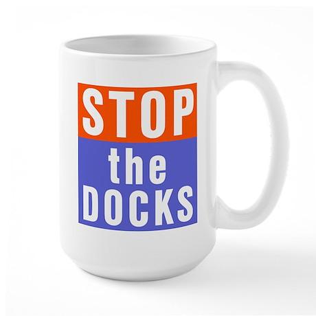 Stop The Docks Ceramic Mugs