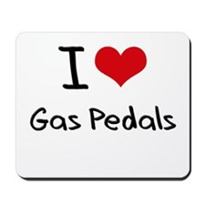 I Love Gas Pedals Mousepad