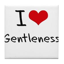 I Love Gentleness Tile Coaster