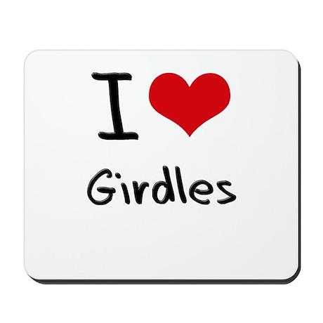 I Love Girdles Mousepad