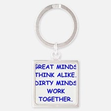 dirty minds Keychains