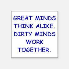dirty minds Sticker