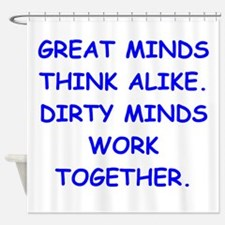 dirty minds Shower Curtain