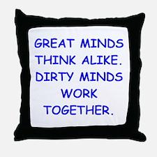 dirty minds Throw Pillow