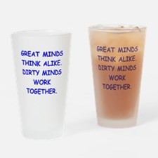 dirty minds Drinking Glass
