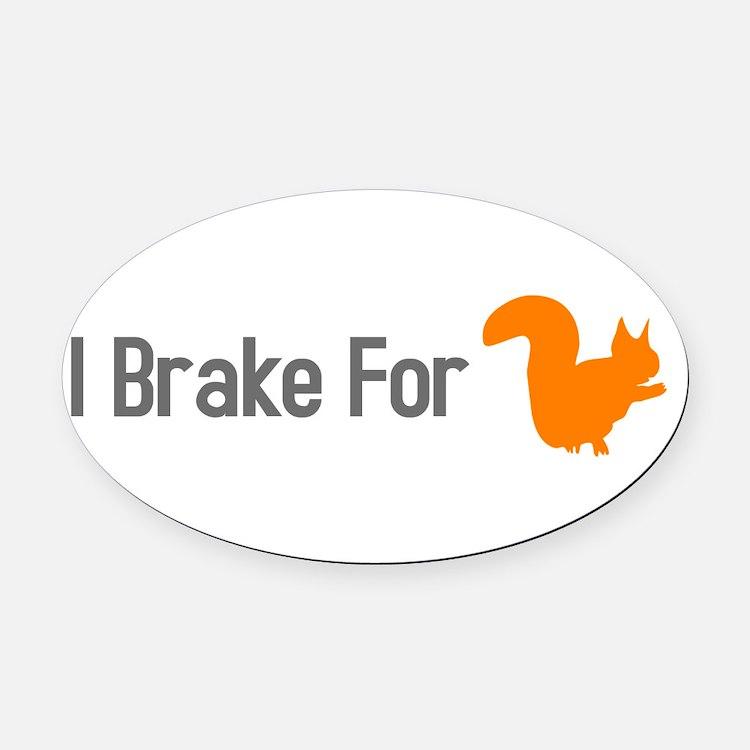 Cute I brake for Oval Car Magnet