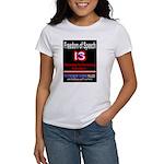 Freedom Of Speech IS .... Women's T-Shir