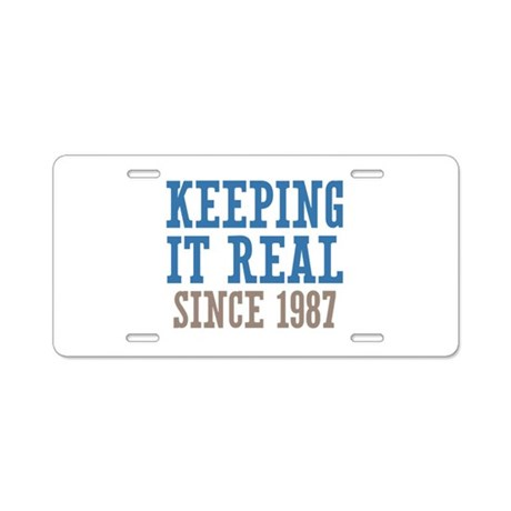 Keeping It Real Since 1987 Aluminum License Plate