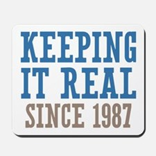 Keeping It Real Since 1987 Mousepad