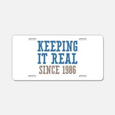 Keeping It Real Since 1986 Aluminum License Plate