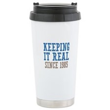 Keeping It Real Since 1985 Travel Mug