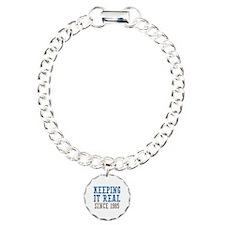 Keeping It Real Since 1985 Bracelet