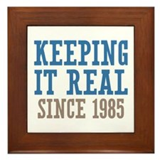 Keeping It Real Since 1985 Framed Tile