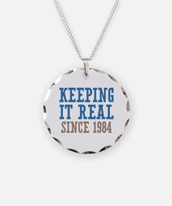 Keeping It Real Since 1984 Necklace