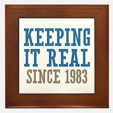 Keeping It Real Since 1983 Framed Tile