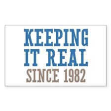 Keeping It Real Since 1982 Decal