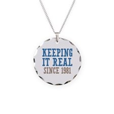 Keeping It Real Since 1981 Necklace