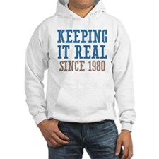 Keeping It Real Since 1980 Hoodie