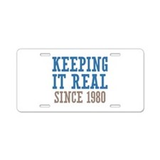 Keeping It Real Since 1980 Aluminum License Plate