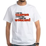 Bad Day Camping White T-Shirt