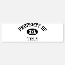 Property of Tyson Bumper Bumper Bumper Sticker