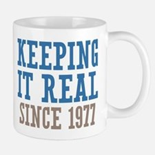 Keeping It Real Since 1977 Mug