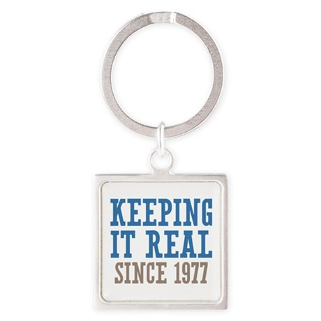 Keeping It Real Since 1977 Square Keychain