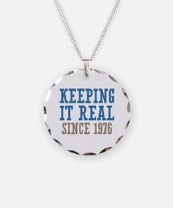 Keeping It Real Since 1976 Necklace