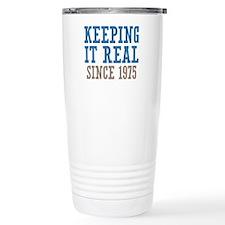 Keeping It Real Since 1975 Thermos Mug