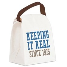 Keeping It Real Since 1975 Canvas Lunch Bag